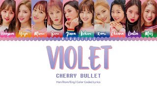 "No copyright infringement intended. cherry bullet (체리블렛) - violet lyrics color coded hangeul-romanization-english watch ""q&a""official music video: fnc..."