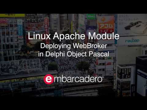Building and Deploying a Linux Apache Module with Delphi WebBroker