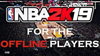 The Truth About NBA 2K19 MyCareer OFFLINE
