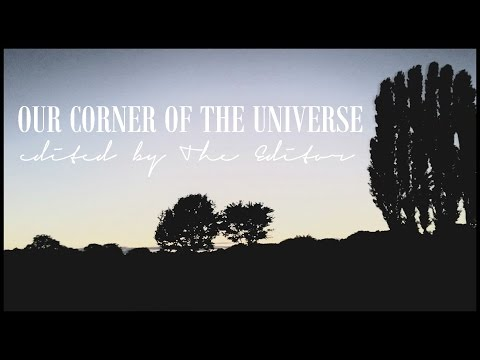 Our Corner Of The Universe | The Editor
