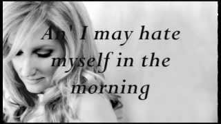 "Lee Ann Womack - ""I May Hate Myself In The Morning"" Lyrics"