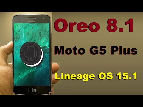 How To Update Android Oreo 8.1 In Motarola Moto G5 Plus(Lineage OS 15.1)Install And Review