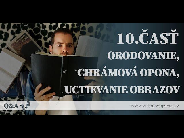 Otázky a odpovede (Questions and Answers) - 10.časť
