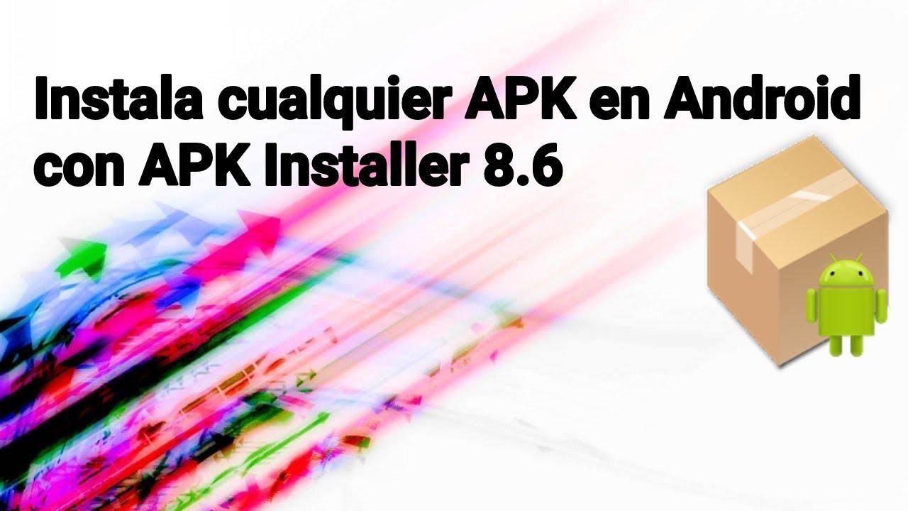 Instalar APKs en Android con APK Installer 8.6 (Noviembre 2018)  #Smartphone #Android