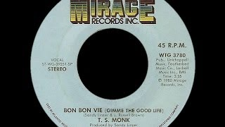 TS Monk ~ Bon Bon Vie (Gimme The Good Life) 1980 Disco Purrfection Version