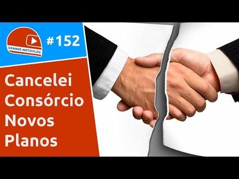 CANCELAMENTO CONSÓRCIO E NOVOS VELHOS PLANOS #motovlog 152