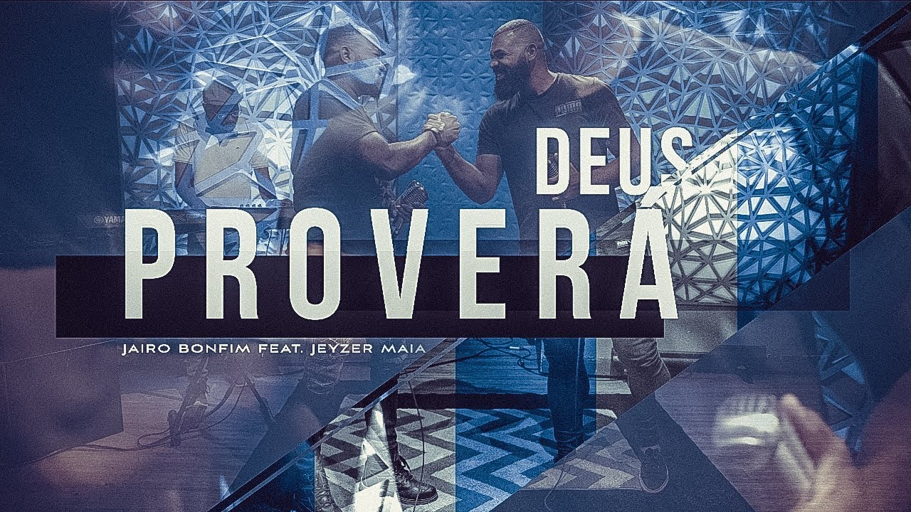 Download Deus Proverá - Jairo Bonfim feat. Jeyzer Maia #TamuJuntoPraAdorar