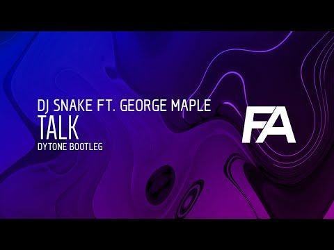 DJ Snake ft. George Maple - Talk (DYTONE Bootleg)