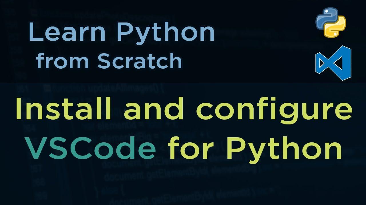 Python Tutorial - Install and Configure Python on VSCode