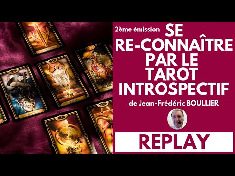 """2eme émission : """"Se re-connaître avec le Tarot introspectif"""" de Jean-Frédéric BOULLIER le 23/05/2019"""