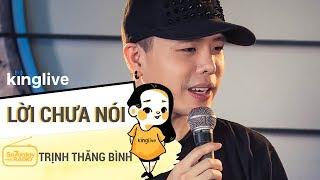 Trình Thăng Bình Live / Lời Chưa Nói   Saturday Radio