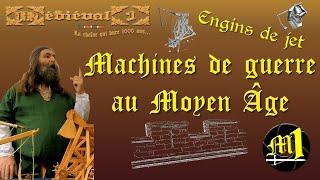 Machines de guerre médiévales : Engins de jet