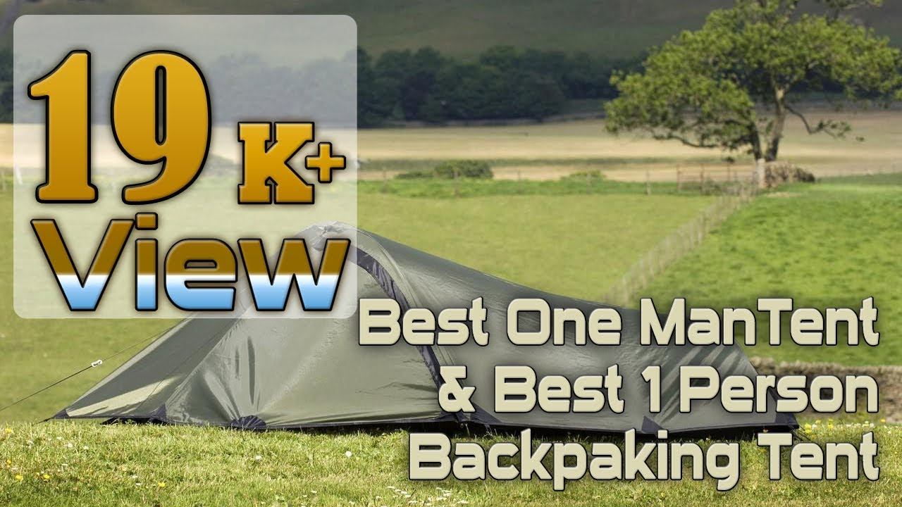 Best One Man Tent | Best 1 Person Backpacking Tent - YouTube