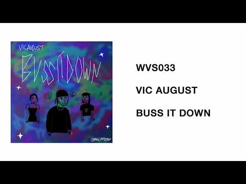 WVS033 - Vic August - Buss It Down (Prod. by Bak Beats)