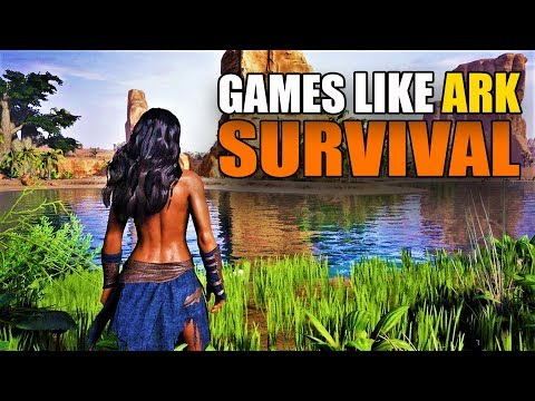 TOP 10 Survival Games Like ARK Survival Evolved For Android/iOS 2018