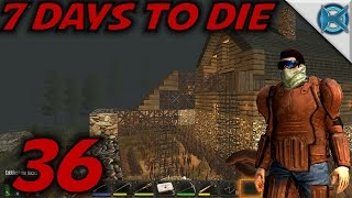 """7 Days To Die Alpha 12 Gameplay / Let's Play (s-12) -ep. 36- """"base Additions"""""""