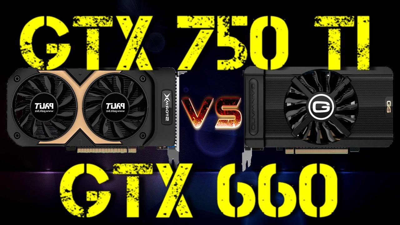 GTX 750 Ti VS GTX 660
