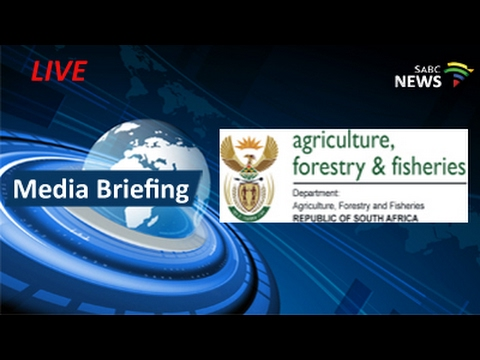 Agriculture, Forestry and Fisheries media briefing, 06 February 2017