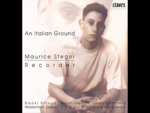 Maurice Steger - An Italian Ground / Matthew Locke: Suite No. 3 in D Minor-Major
