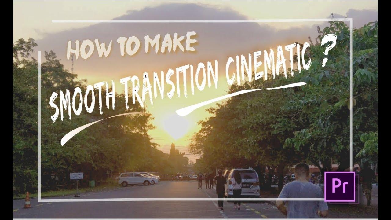 [TUTORIAL] : Menambahkan Effect Smooth Transition Cinematic