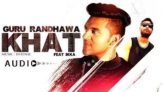 "Guru Randhawa:  ""Khat"" Full Audio Song   Ikka   New Punjabi Song"