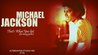 Michael Jackson - That's What You Get (For Being Polite) (Alternative Studio Mix)