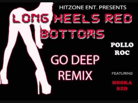 LONG HEELS RED BOTTOMS GO DEEP REMIX
