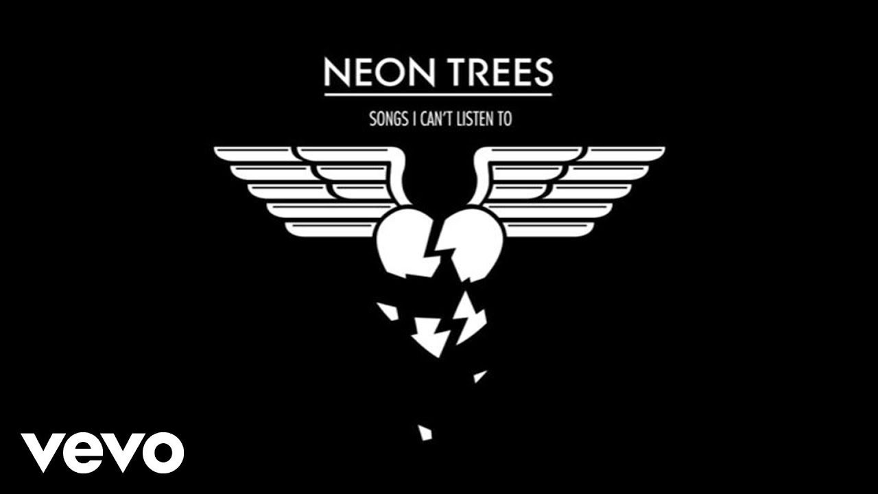 neon trees songs i can t listen to audio youtube