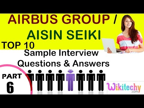 airbus Group I aisin Seiki important interview questions and answers for freshers / experienced