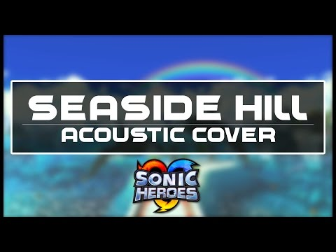 """Sonic Heroes - """"Seaside Hill"""" (Acoustic Cover)    Joshua Taipale (ft. Charles Ritz)"""