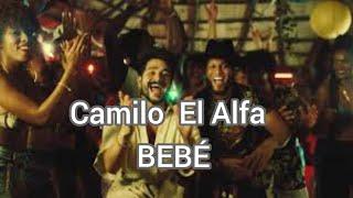 Camilo x El AĮfa - BEBÉ
