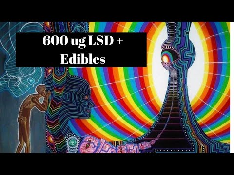 A Peak Into The Next Dimension (600 Ug LSD + 60 Mg THC Edibles Trip Report)