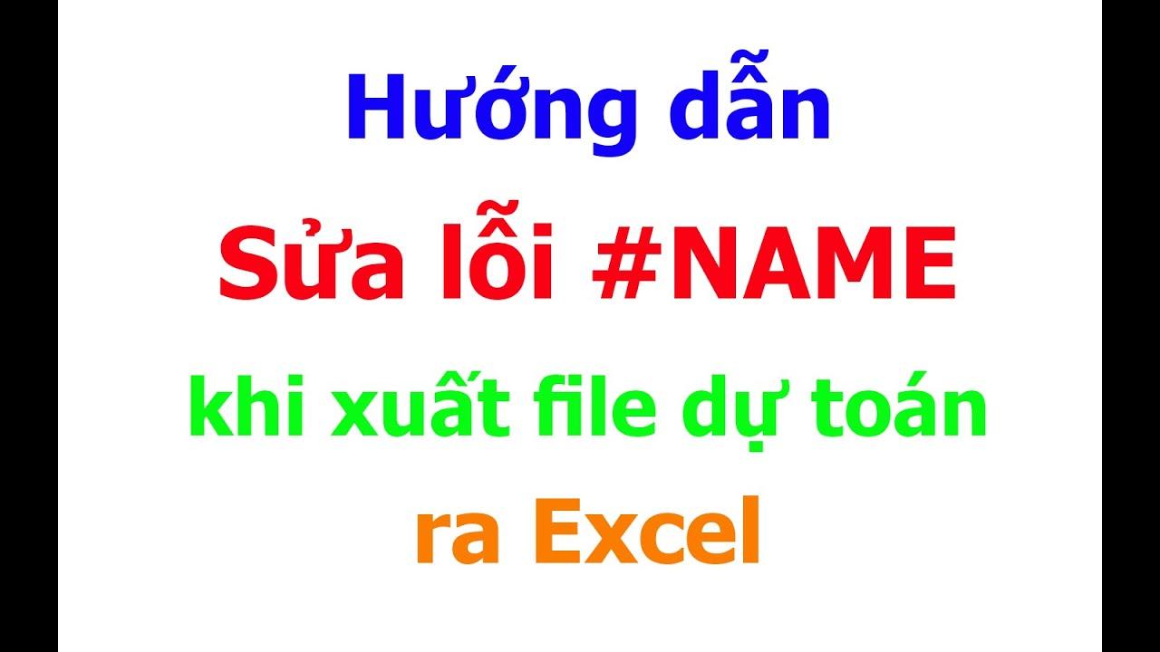 Hướng dẫn sửa lỗi #NAME khi xuất file dự toán ra Excel