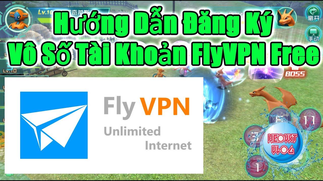 Hướng Dẫn Tạo Vô Số Tài Khoản Fly VPN Free [ #HeoVKT Vlog ]