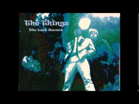 THE THINGS - 'The Lost Record' - (Full Album)