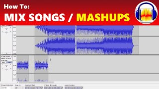 How To Mix Songs And Create Music Mashups In Audacity