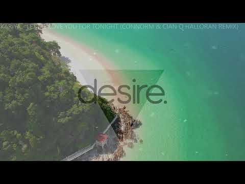 Kariya - Let Me Love You For Tonight (ConnorM & Cian O Halloran Remix)