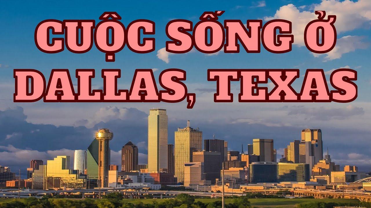 [Cuộc Sống Mỹ] Thành Phố Dallas, Texas Những Điều Cần Biết !