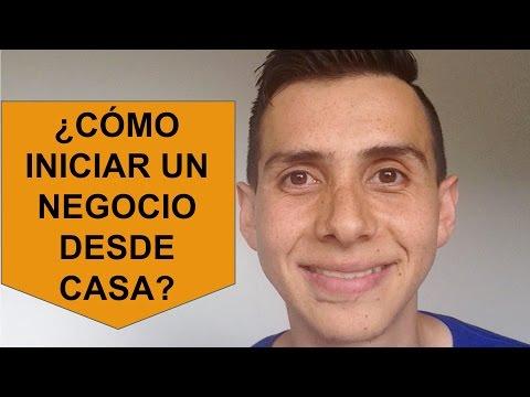 COMO INICIAR UN NEGOCIO DESDE CASA   PARTE 1
