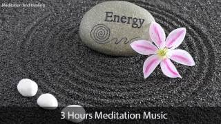 3 Hours Meditation Music for Positive Energy, Relax Mind Body, Inner Healing music, Relaxing music