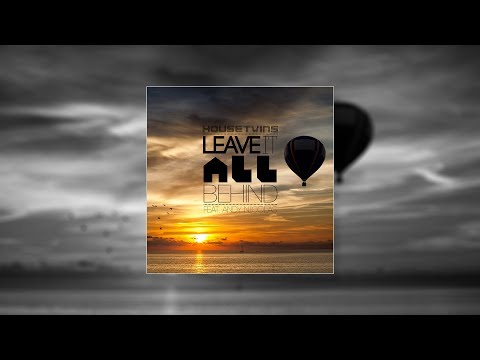 HouseTwins - Leave It All Behind feat. Andy Nicolas