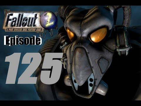 Fallout 2 - Episode 125 - Getting In The Depot
