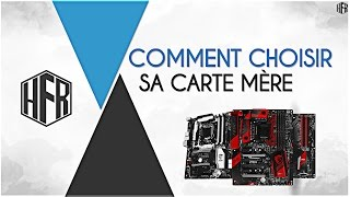 [FR] COMMENT CHOISIR SA CARTE MÈRE? - Hardware FR