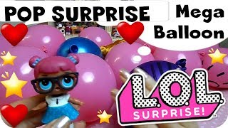 LOL SURPRISE #29 POP SURPRISE Mega Ballon Unboxing Serie1+2+RARE3 -By Lara e Babou