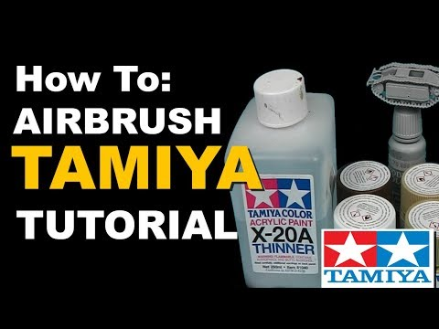 How to Airbrush Tamiya Acrylic Paints Tutorial