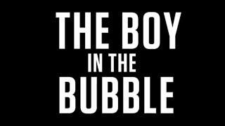 The Boy in the Bubble | Retro Report