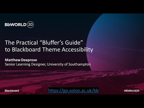 """The Practical """"Bluffer's Guide"""" To Blackboard Theme Accessibility #BbWorld20"""