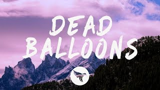 blackbear - DEAD BALLOONS (Lyrics)