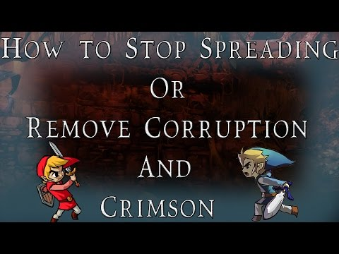 Updated!) Terraria: How to stop spreading or remove