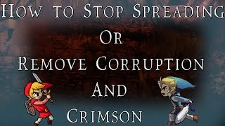(Updated!) Terraria: How to stop spreading or remove corruption and Crimson (Bluelink)